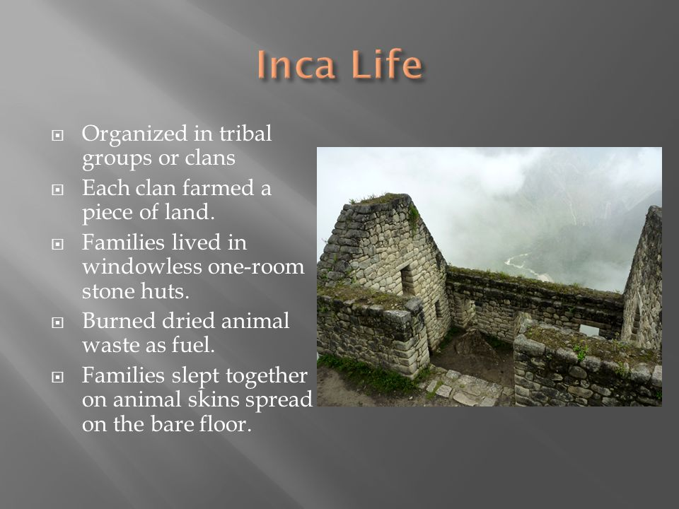  Organized in tribal groups or clans  Each clan farmed a piece of land.