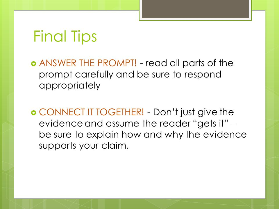 Final Tips  ANSWER THE PROMPT.