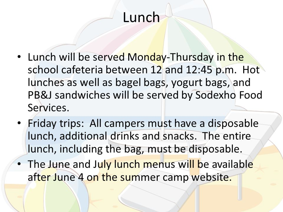 Lunch Lunch will be served Monday-Thursday in the school cafeteria between 12 and 12:45 p.m. Hot lunches as well as bagel bags, yogurt bags, and PB&J