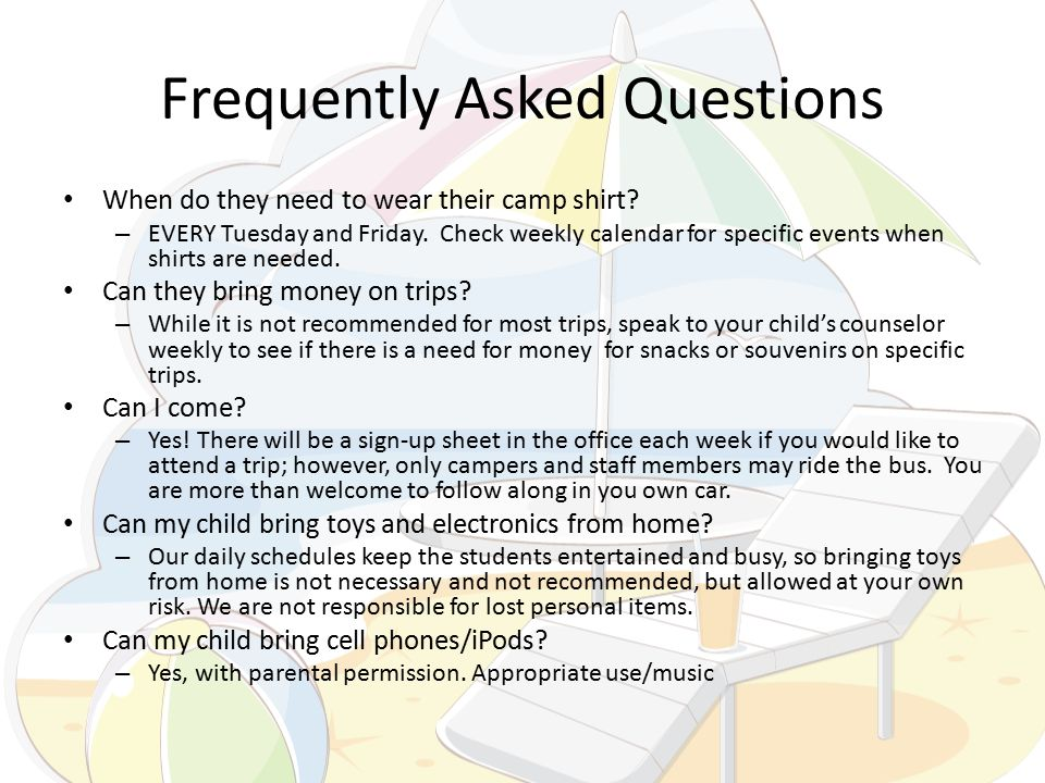 Frequently Asked Questions When do they need to wear their camp shirt.