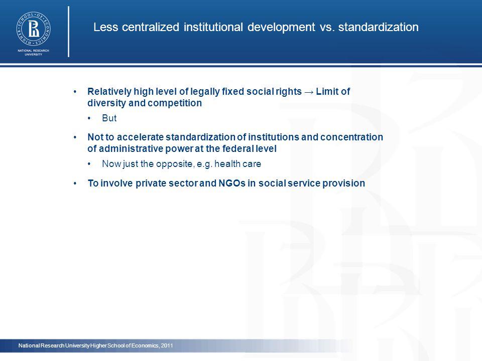 Less centralized institutional development vs.