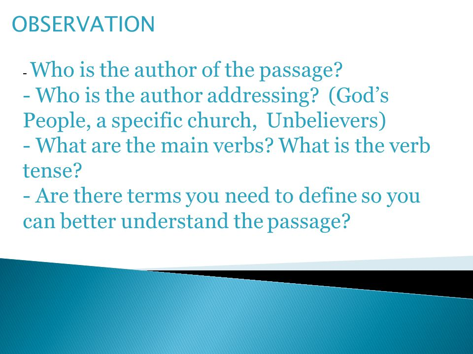 OBSERVATION - Who is the author of the passage. - Who is the author addressing.