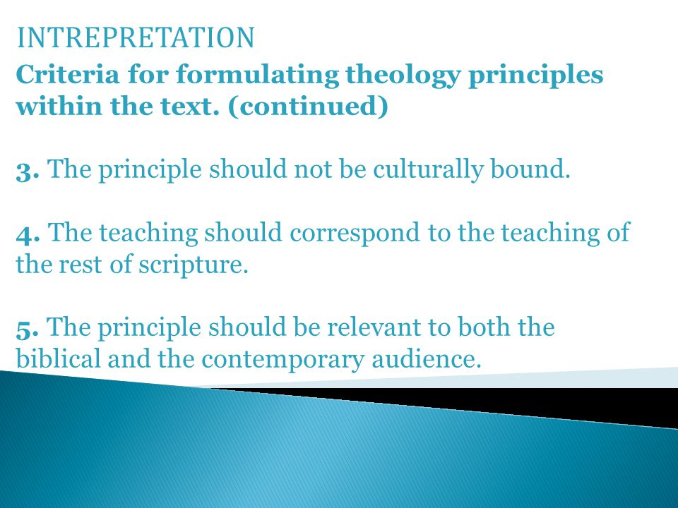 INTREPRETATION Criteria for formulating theology principles within the text.