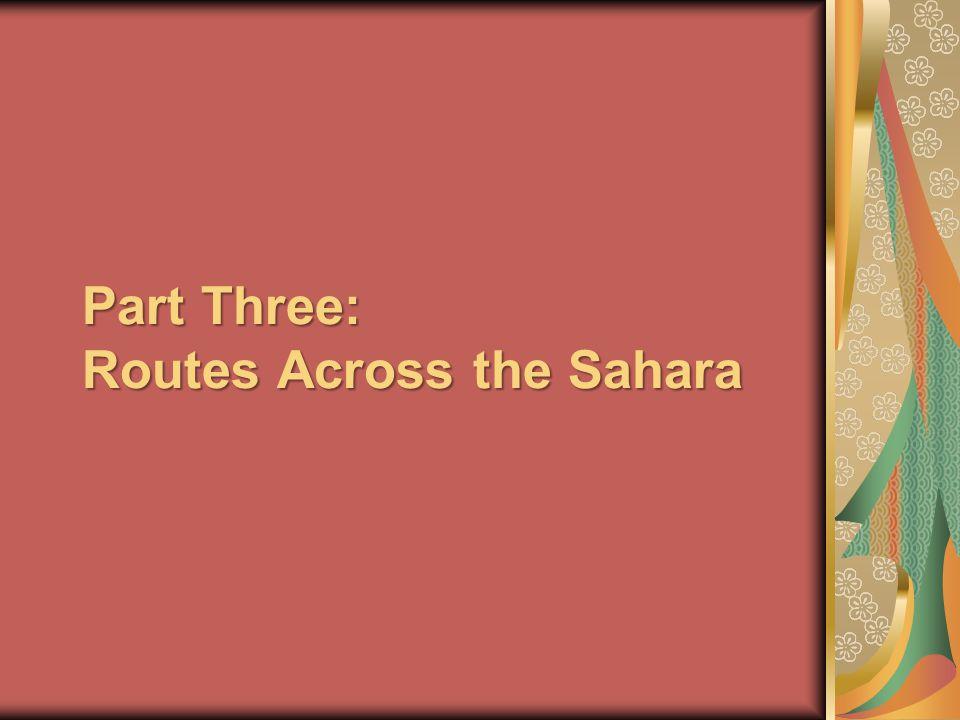 Part Three: Routes Across the Sahara
