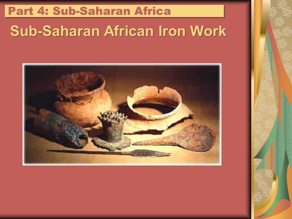 Sub-Saharan African Iron Work Part 4: Sub-Saharan Africa