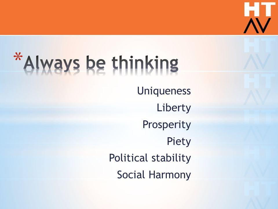Uniqueness Liberty Prosperity Piety Political stability Social Harmony