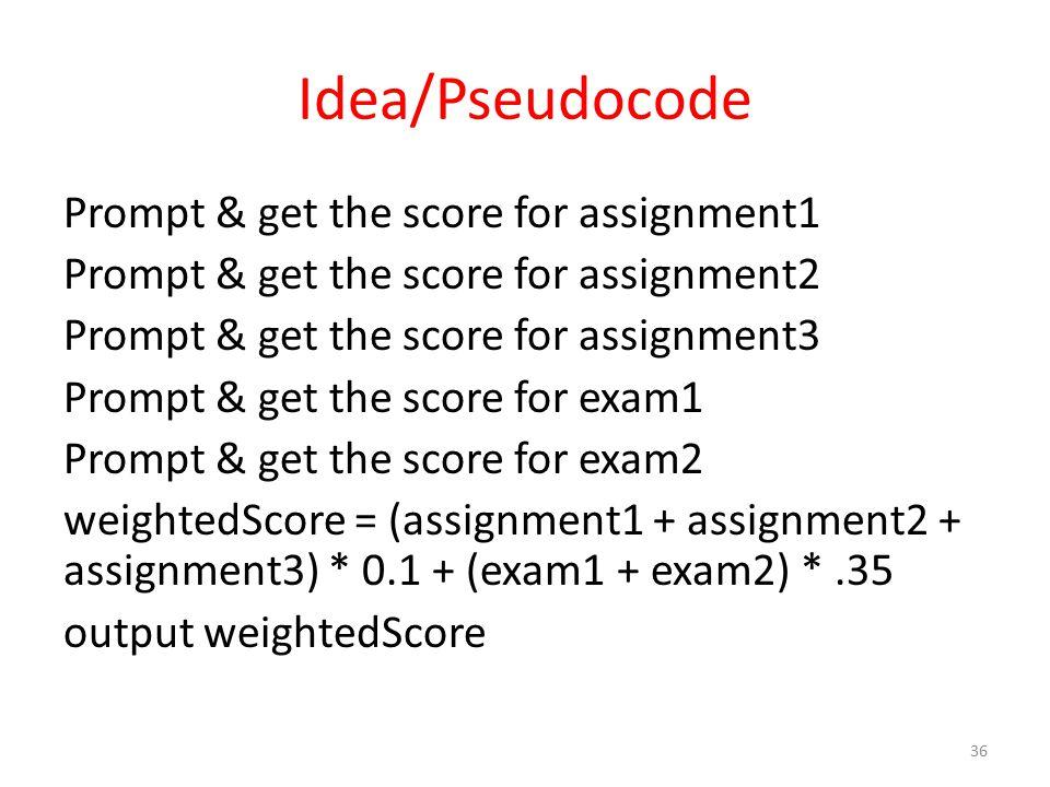 Idea/Pseudocode Prompt & get the score for assignment1 Prompt & get the score for assignment2 Prompt & get the score for assignment3 Prompt & get the