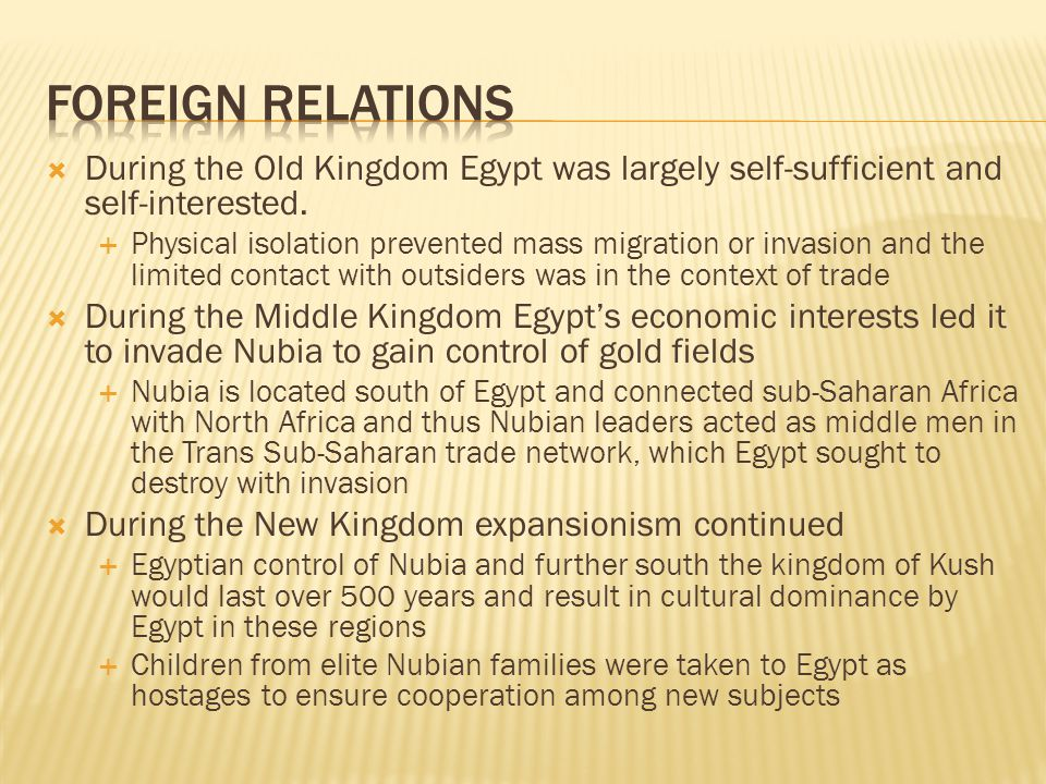  During the Old Kingdom Egypt was largely self-sufficient and self-interested.