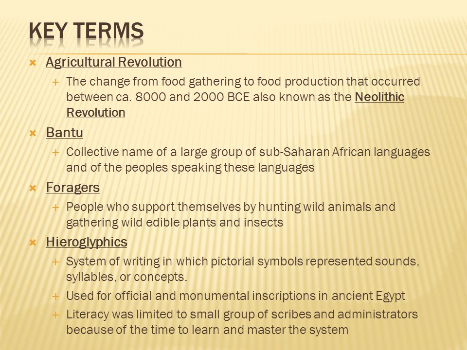  Agricultural Revolution  The change from food gathering to food production that occurred between ca.