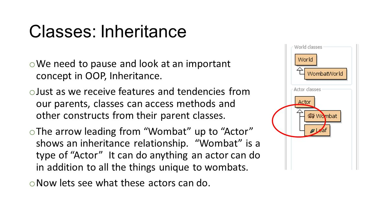 Classes: Inheritance o We need to pause and look at an important concept in OOP, Inheritance.