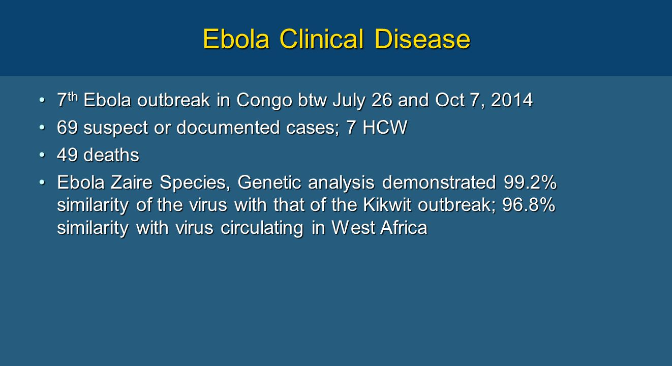 Ebola Virus's Named after the Ebola river in the Democratic Republic of Congo, it was first discovered in 1976.