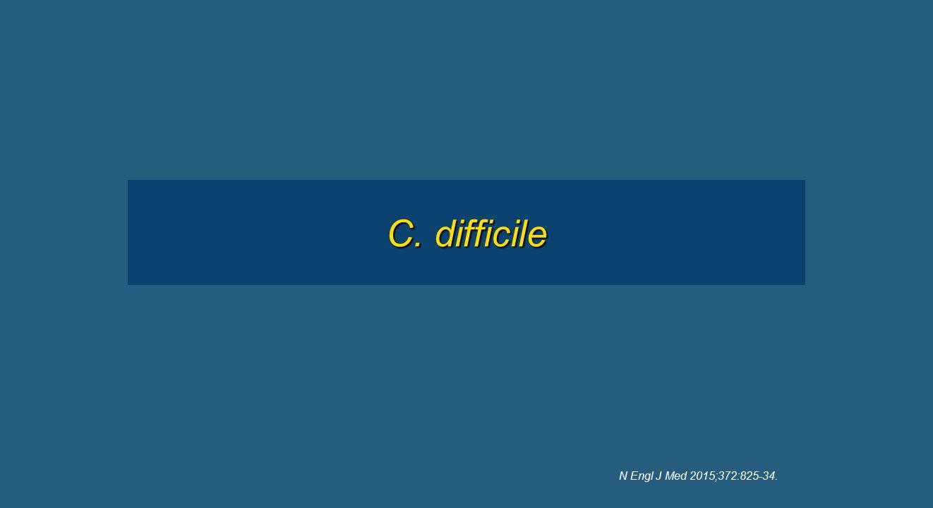 C. difficile N Engl J Med 2015;372:825-34.