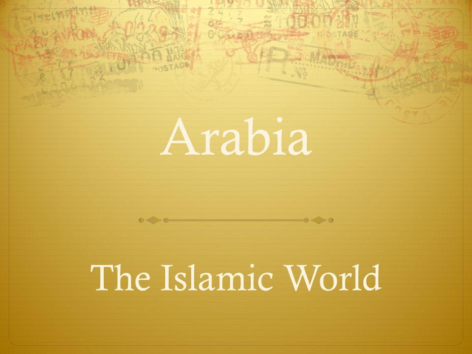 Arabia The Islamic World