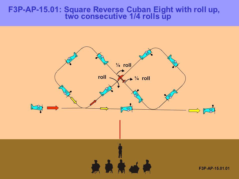 F3P-AP-15.11.01 F3P-AP-15.11: Vertical upline with consecutive four 1/8 Torque Rolls 1 / 8 torque roll