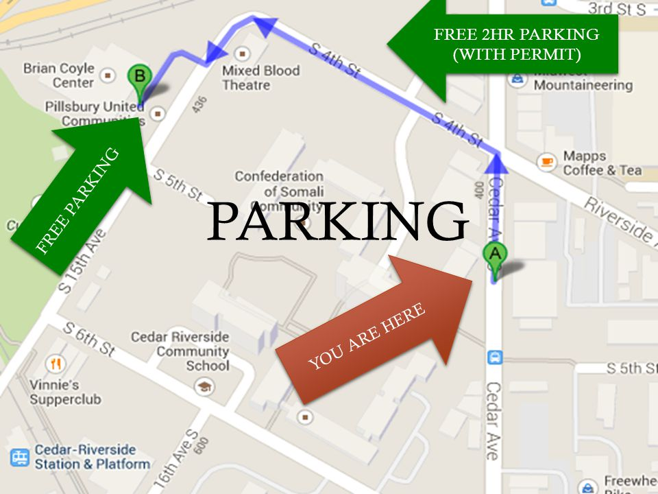 Free Parking in Community Center lot Cedar Cultura l Center Riverside Plaza Mixed Blood PARKING YOU ARE HERE FREE PARKING FREE 2HR PARKING (WITH PERMI