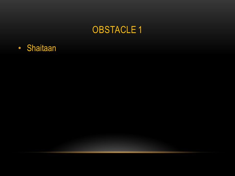 OBSTACLE 1 Shaitaan