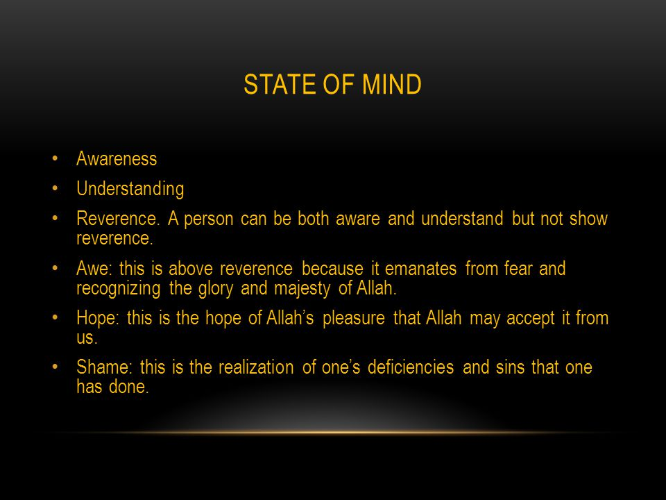 STATE OF MIND Awareness Understanding Reverence.
