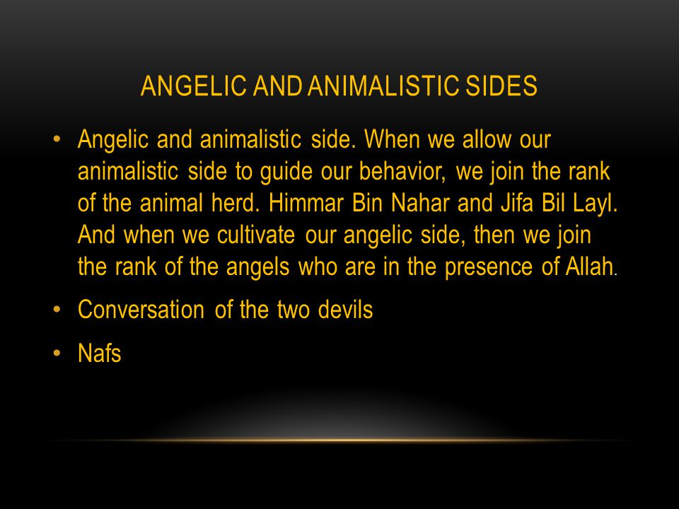 ANGELIC AND ANIMALISTIC SIDES Angelic and animalistic side.