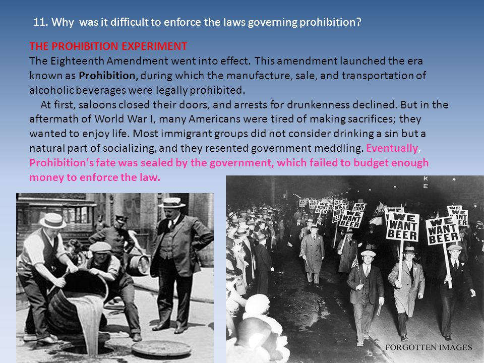THE PROHIBITION EXPERIMENT The Eighteenth Amendment went into effect.