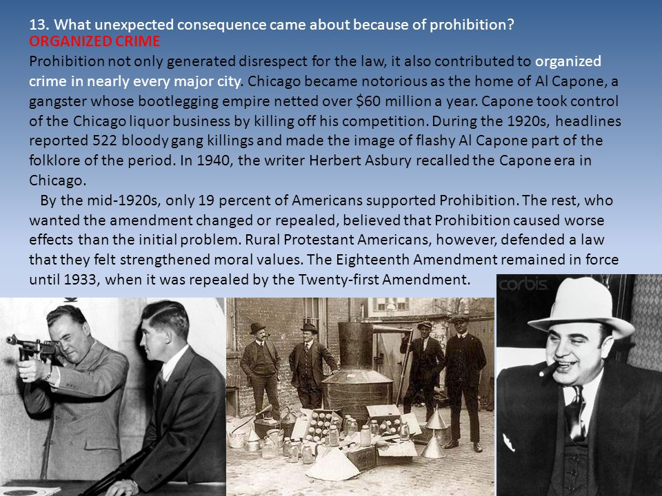 ORGANIZED CRIME Prohibition not only generated disrespect for the law, it also contributed to organized crime in nearly every major city.