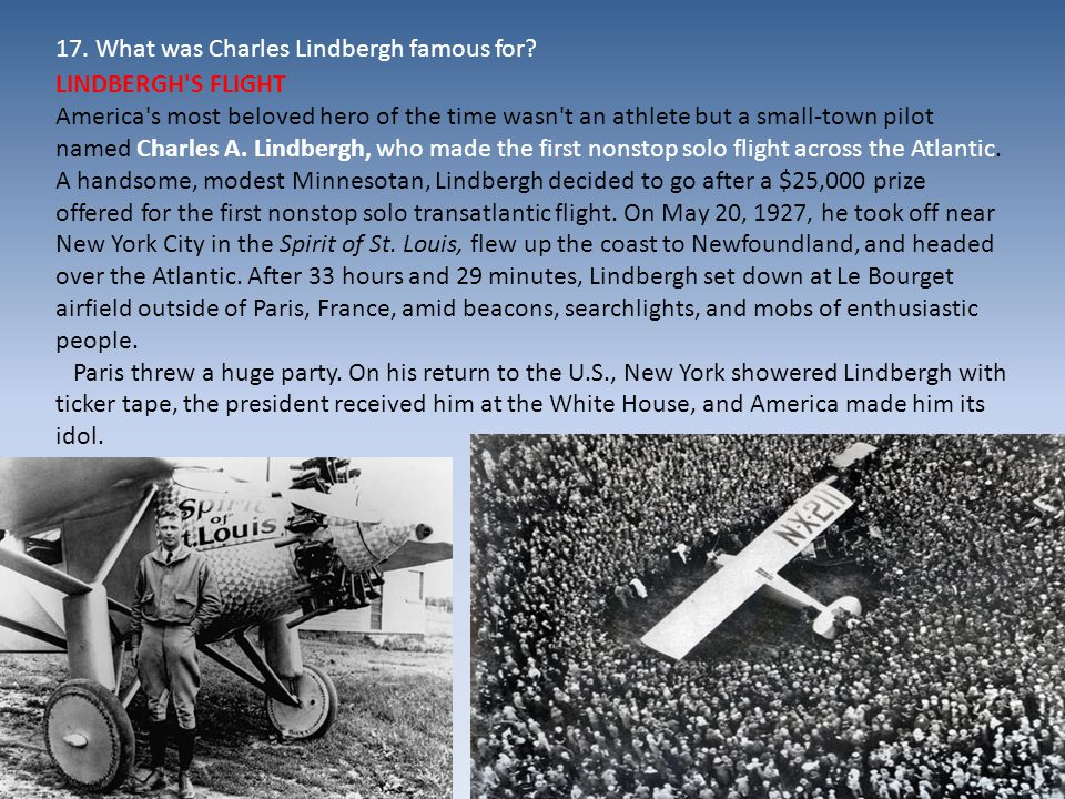 LINDBERGH S FLIGHT America s most beloved hero of the time wasn t an athlete but a small-town pilot named Charles A.
