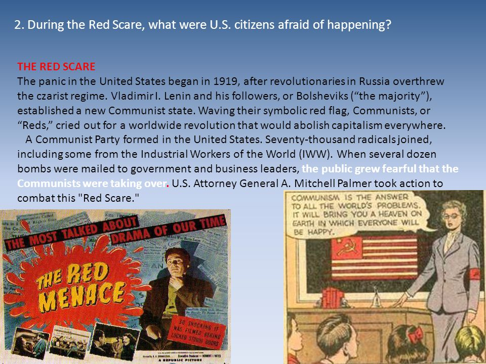 THE RED SCARE The panic in the United States began in 1919, after revolutionaries in Russia overthrew the czarist regime.