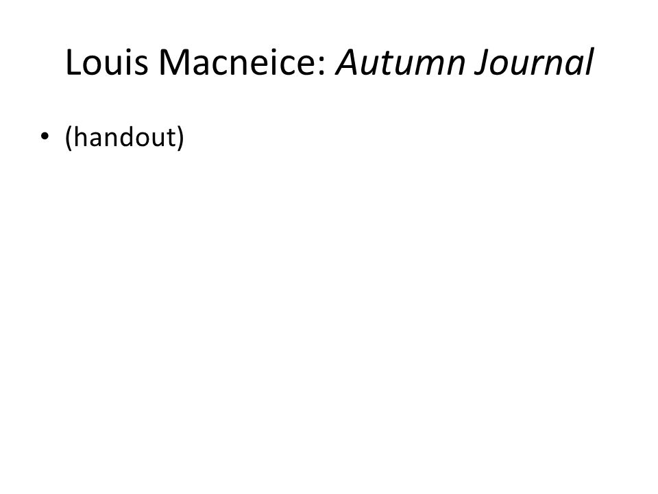 Louis Macneice: Autumn Journal (handout)