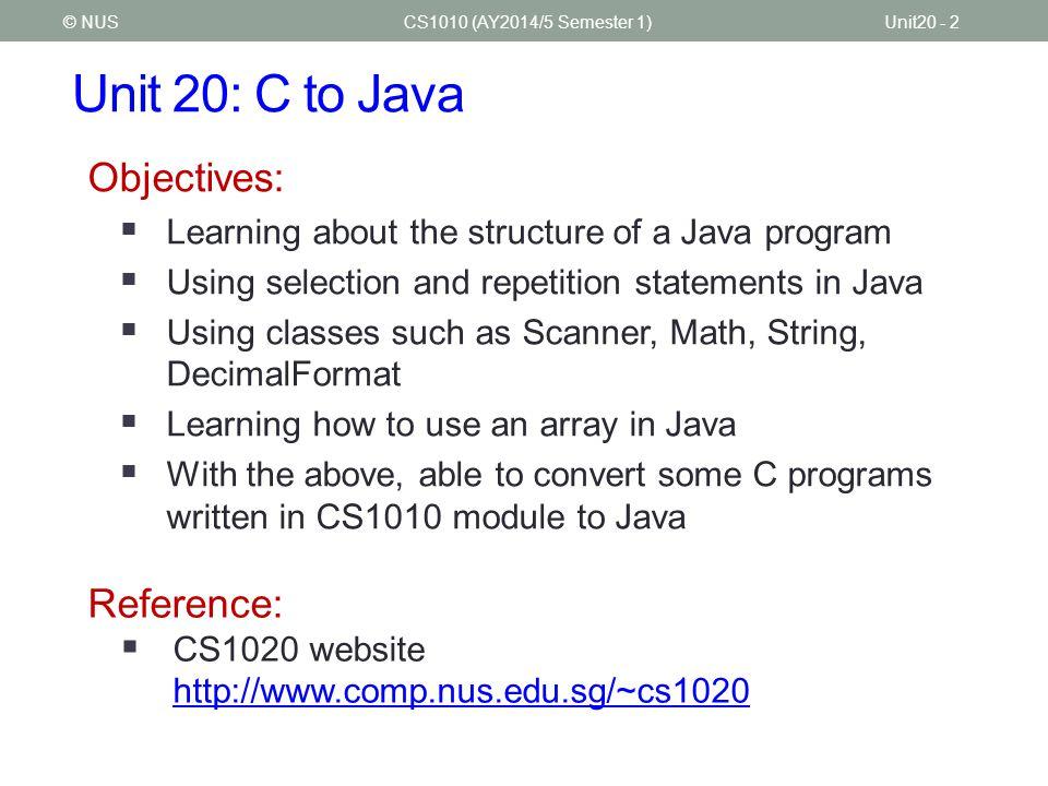 Unit 20: C to Java (1/2) CS1010 (AY2014/5 Semester 1)Unit20 - 3© NUS 1.Introduction 2.Hello World.