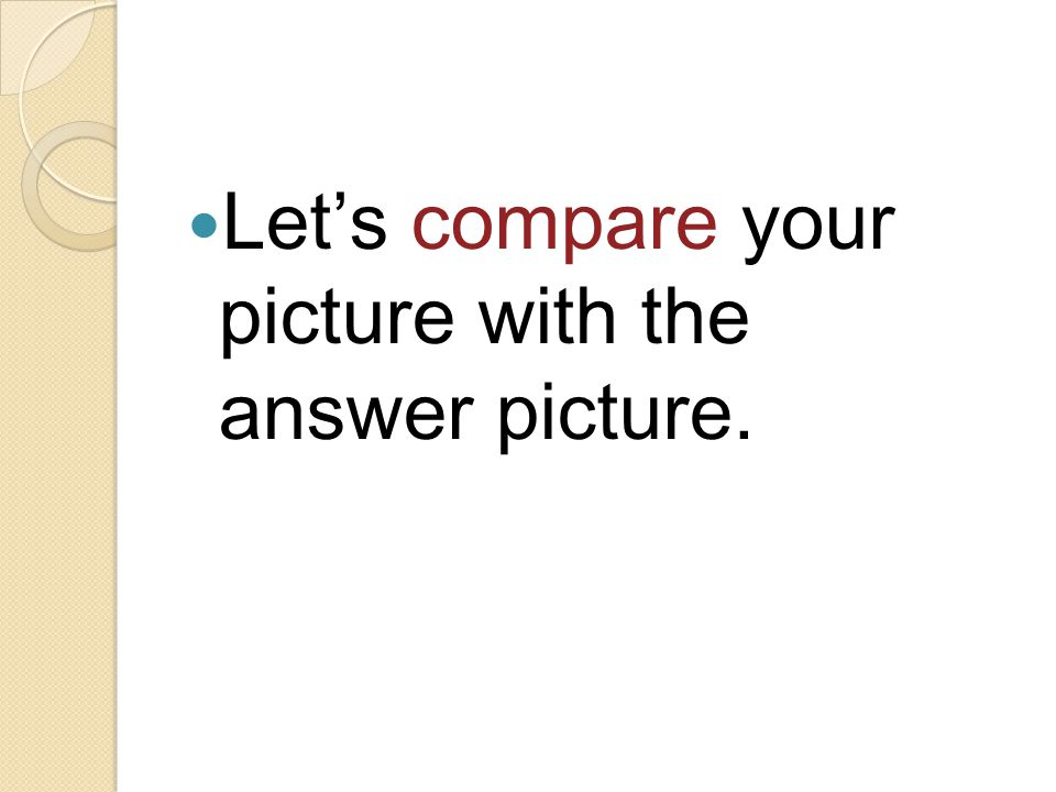 Let's compare your picture with the answer picture.