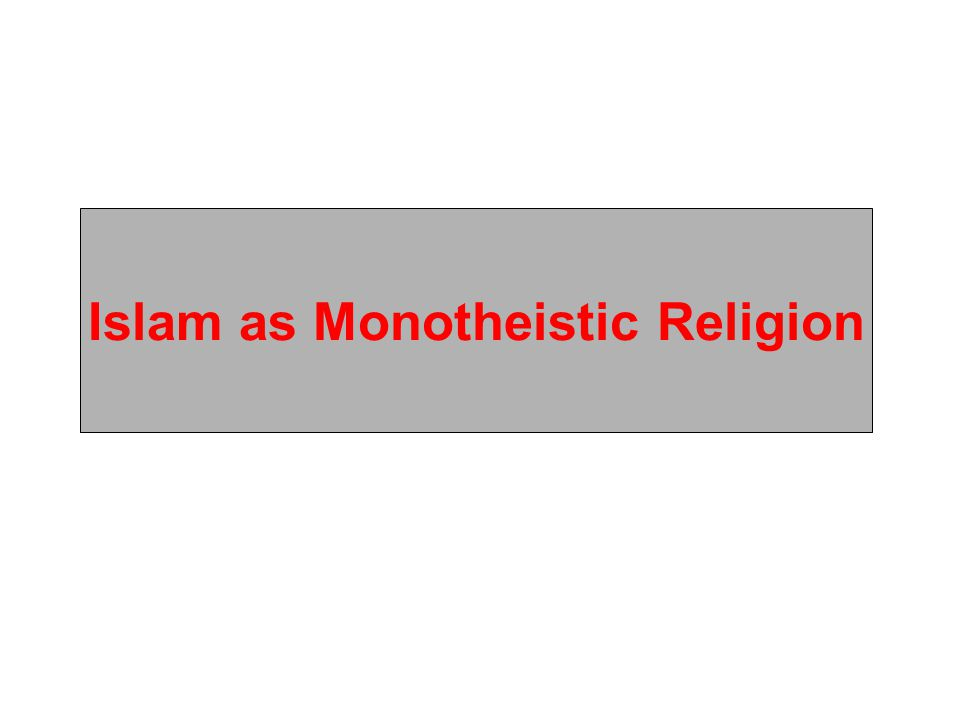 Islam as Monotheistic Religion