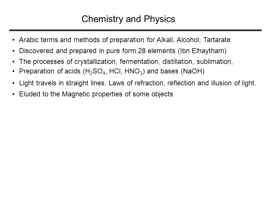 Arabic terms and methods of preparation for Alkali, Alcohol, Tartarate Discovered and prepared in pure form 28 elements (Ibn Elhaytham) The processes