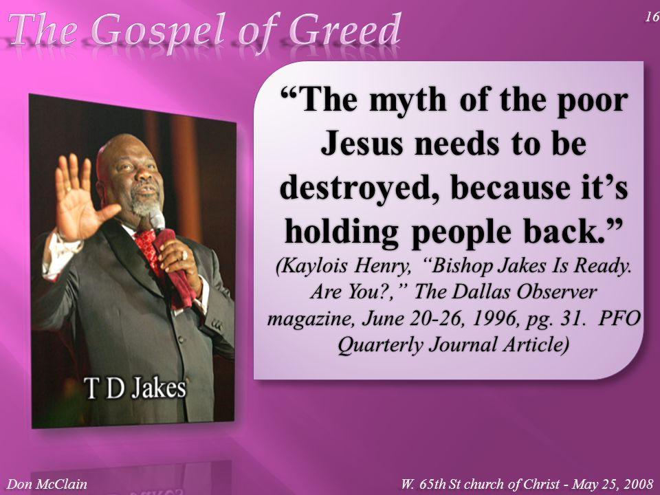 The myth of the poor Jesus needs to be destroyed, because it's holding people back. (Kaylois Henry, Bishop Jakes Is Ready.