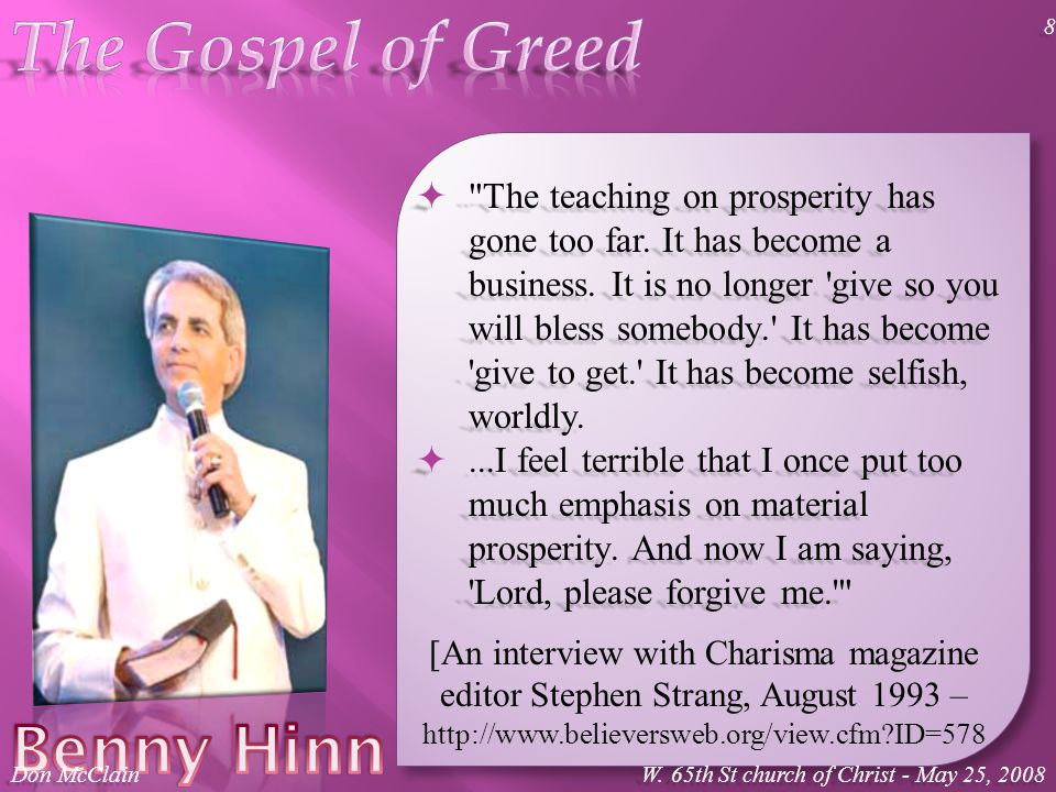  The teaching on prosperity has gone too far. It has become a business.