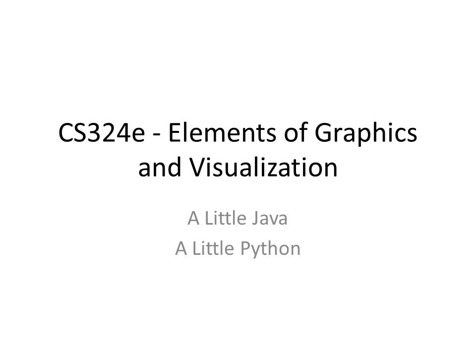 From Python to Java Most students have taken CS303e and CS313e which are taught using Python CS324E uses Java First couple of lectures and first two assignments an intro and review of Java First - look at common techniques in Python and Java equivalent Second - implement an interesting Java program