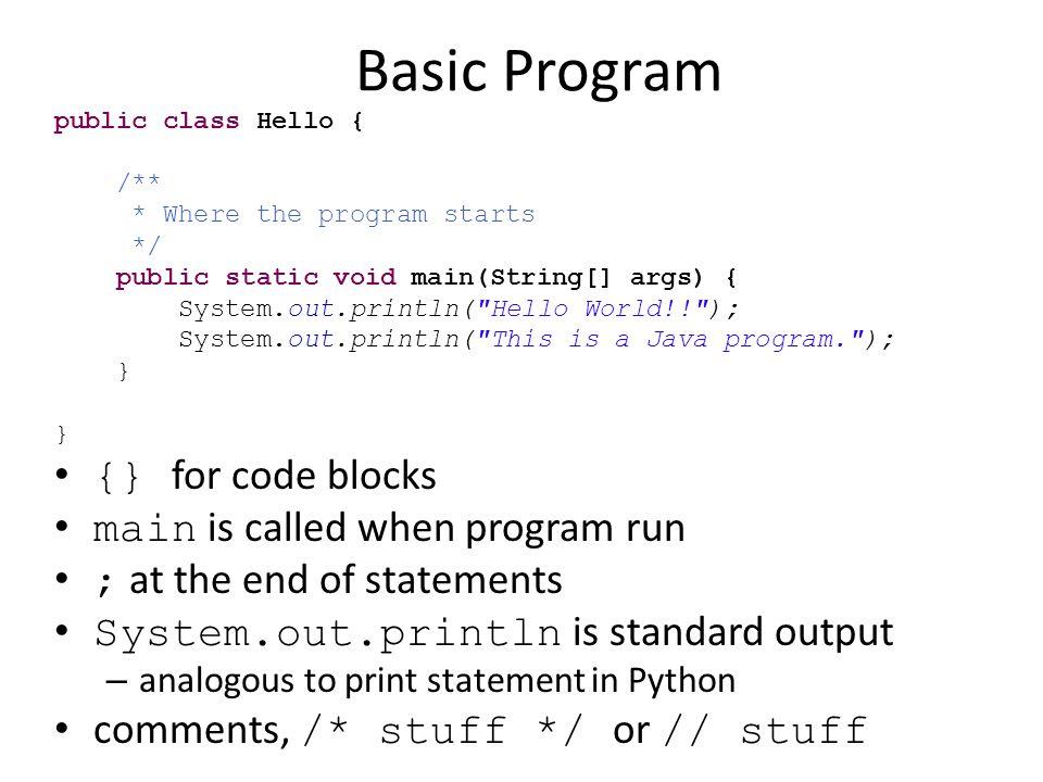 Variables Python i = 10 j = 20 k = i * j + i / j x = 1.7526 name = Olivia list = [1, 2, 3, 4] blank = [0] * 10 Java int i = 10; int j = 20; int k = i * j + i / j; double x = 1.7526; String name = Olivia ; int[] list = [1, 2, 3, 4]; int[] blank = new int[10];