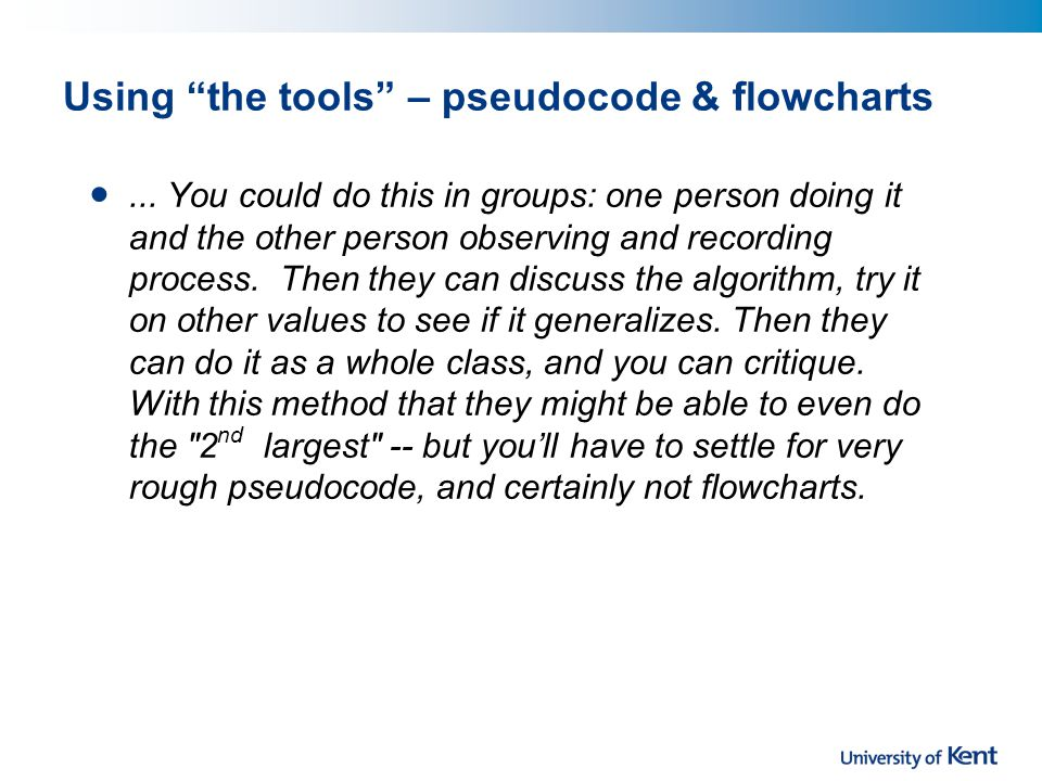 Using the tools – pseudocode & flowcharts...