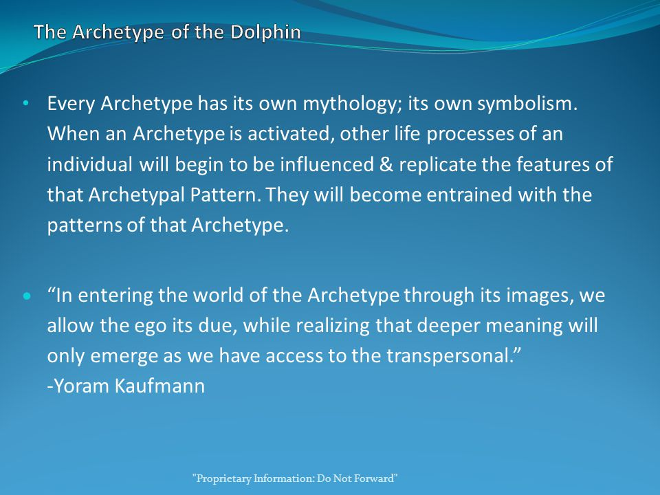 Every Archetype has its own mythology; its own symbolism.