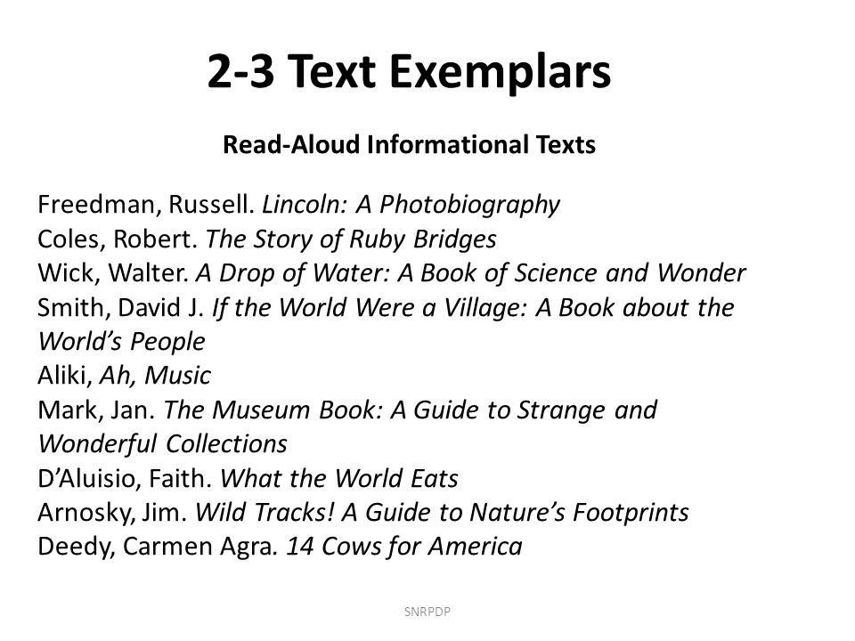 SNRPDP 2-3 Text Exemplars Read-Aloud Informational Texts Freedman, Russell.