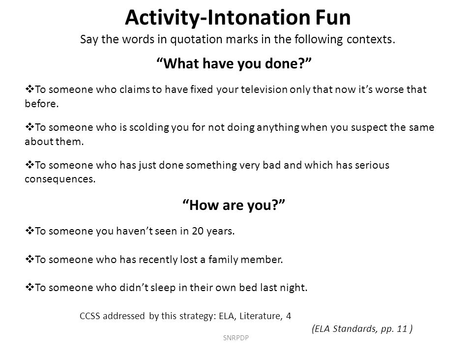 Activity-Intonation Fun Say the words in quotation marks in the following contexts.