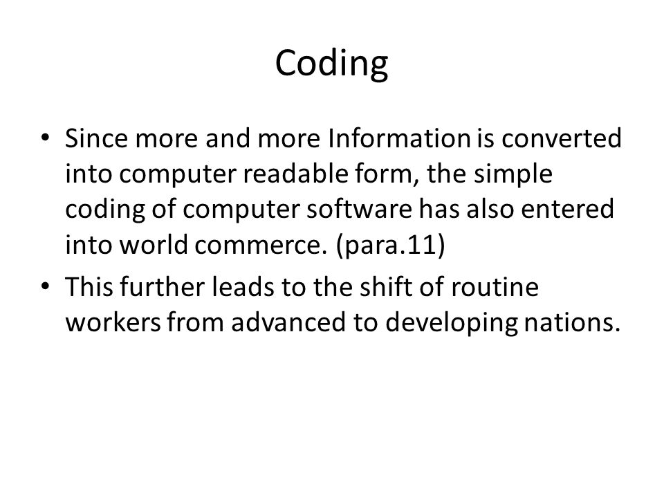 Coding Since more and more Information is converted into computer readable form, the simple coding of computer software has also entered into world co