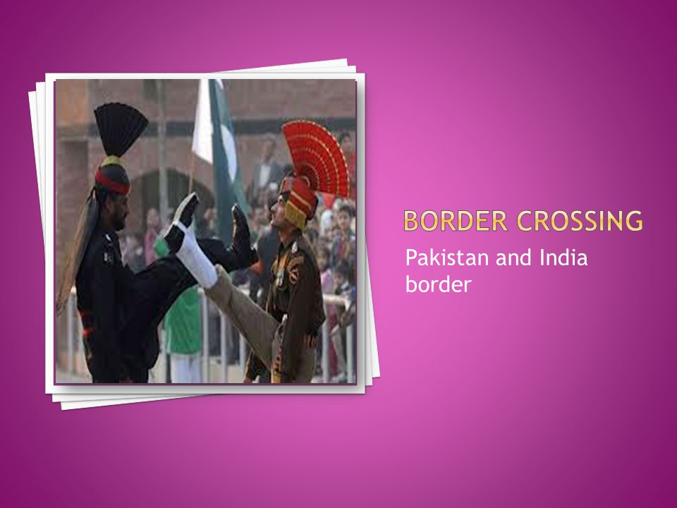 Pakistan and India border
