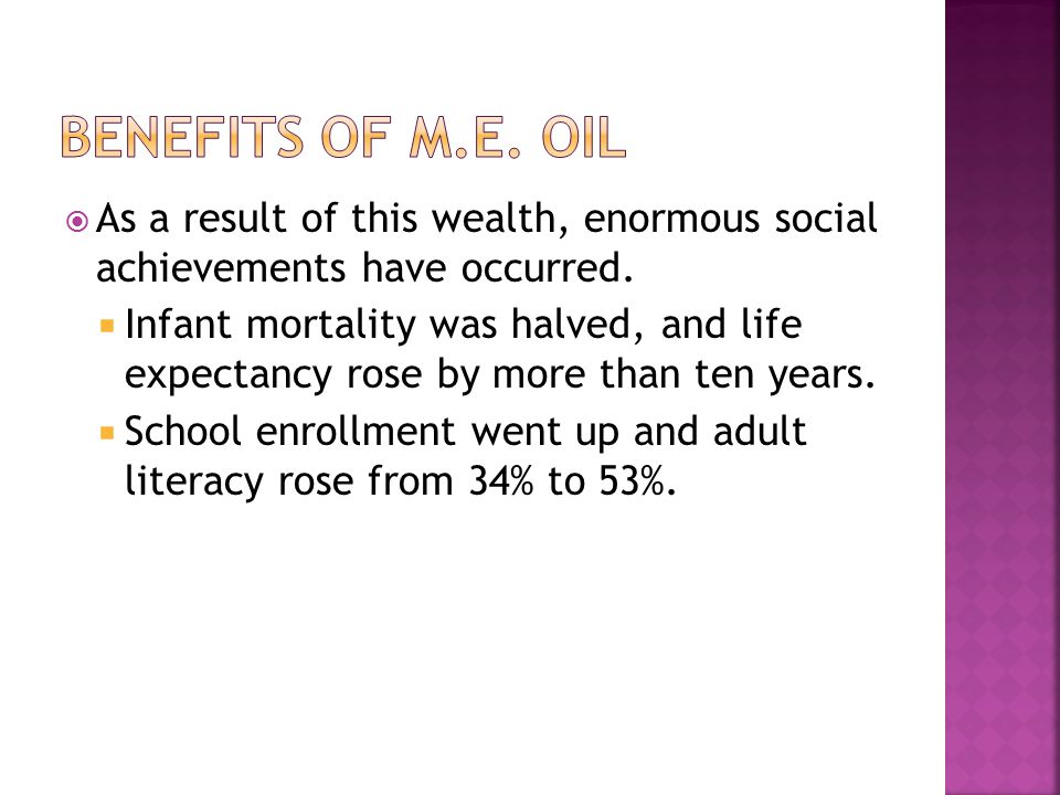  As a result of this wealth, enormous social achievements have occurred.