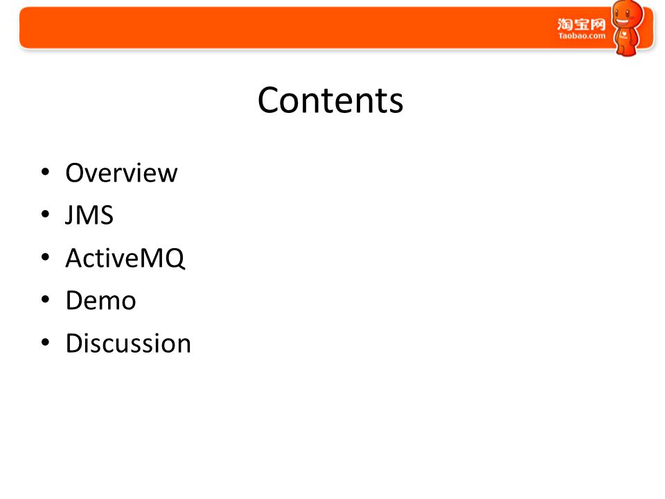 Contents Overview JMS ActiveMQ Demo Discussion