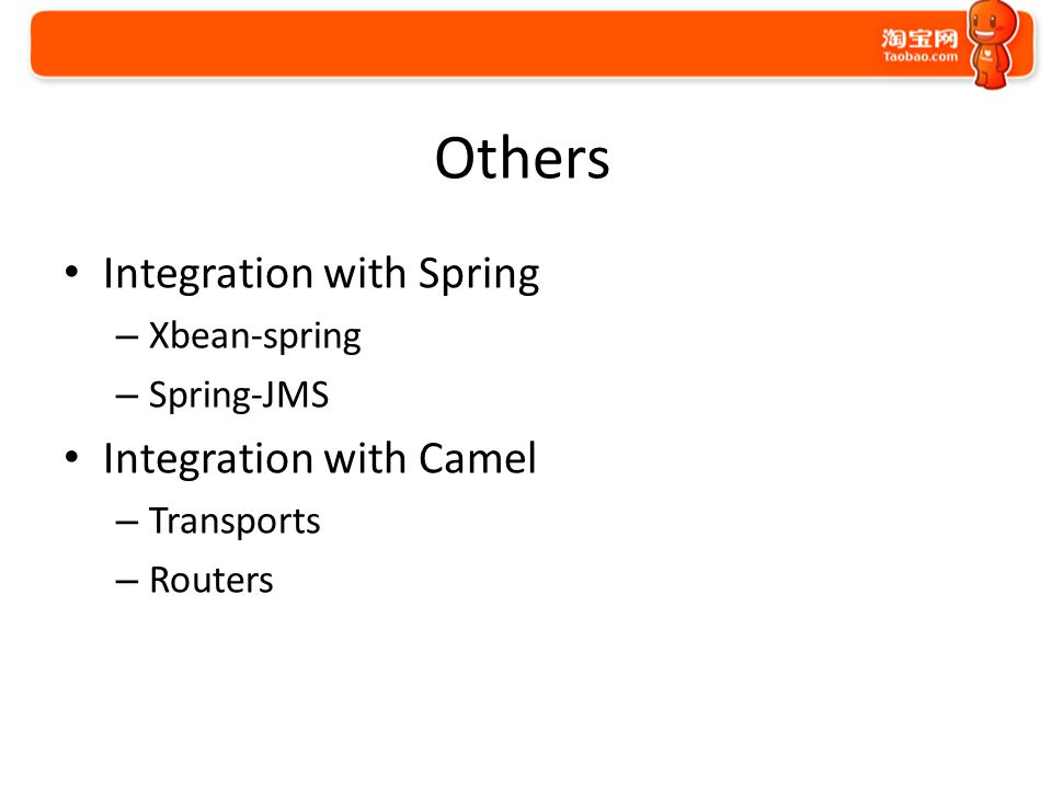 Others Integration with Spring – Xbean-spring – Spring-JMS Integration with Camel – Transports – Routers