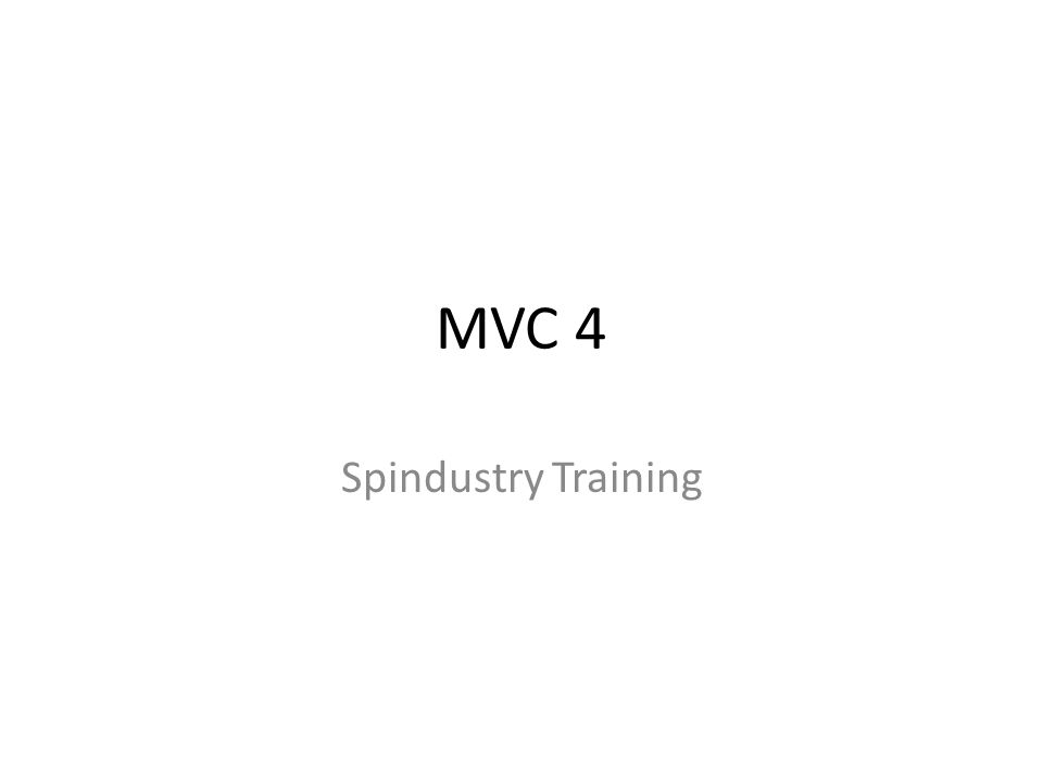 MVC 4 Spindustry Training