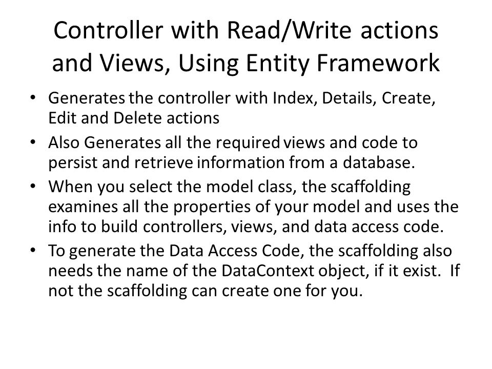 Controller with Read/Write actions and Views, Using Entity Framework Generates the controller with Index, Details, Create, Edit and Delete actions Als