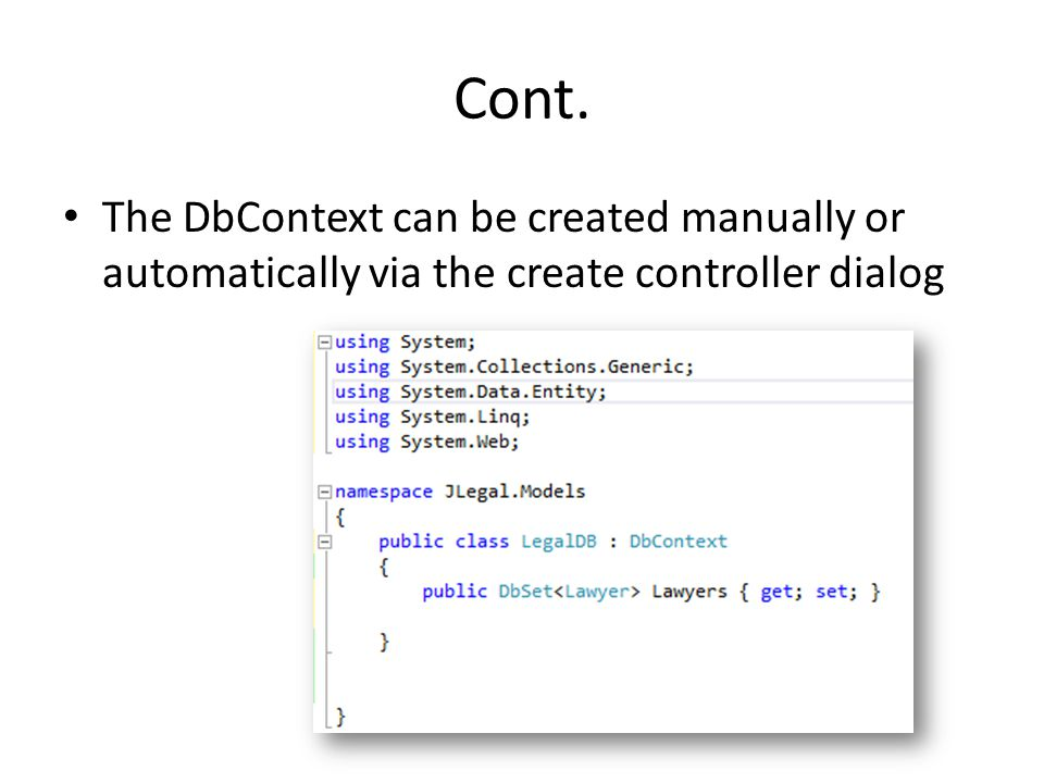 Cont. The DbContext can be created manually or automatically via the create controller dialog