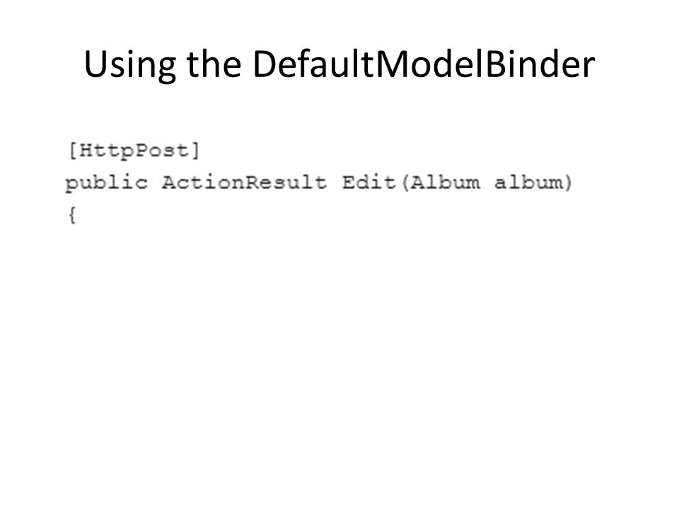 Using the DefaultModelBinder