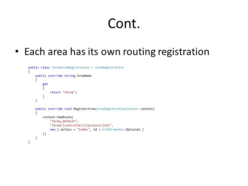 Cont. Each area has its own routing registration