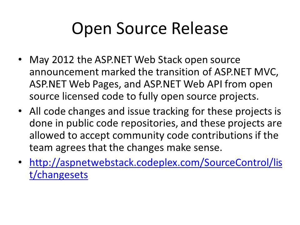 Open Source Release May 2012 the ASP.NET Web Stack open source announcement marked the transition of ASP.NET MVC, ASP.NET Web Pages, and ASP.NET Web A